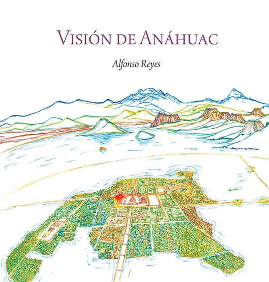 Alfonso Reyes y su Visión de Anáhuac
